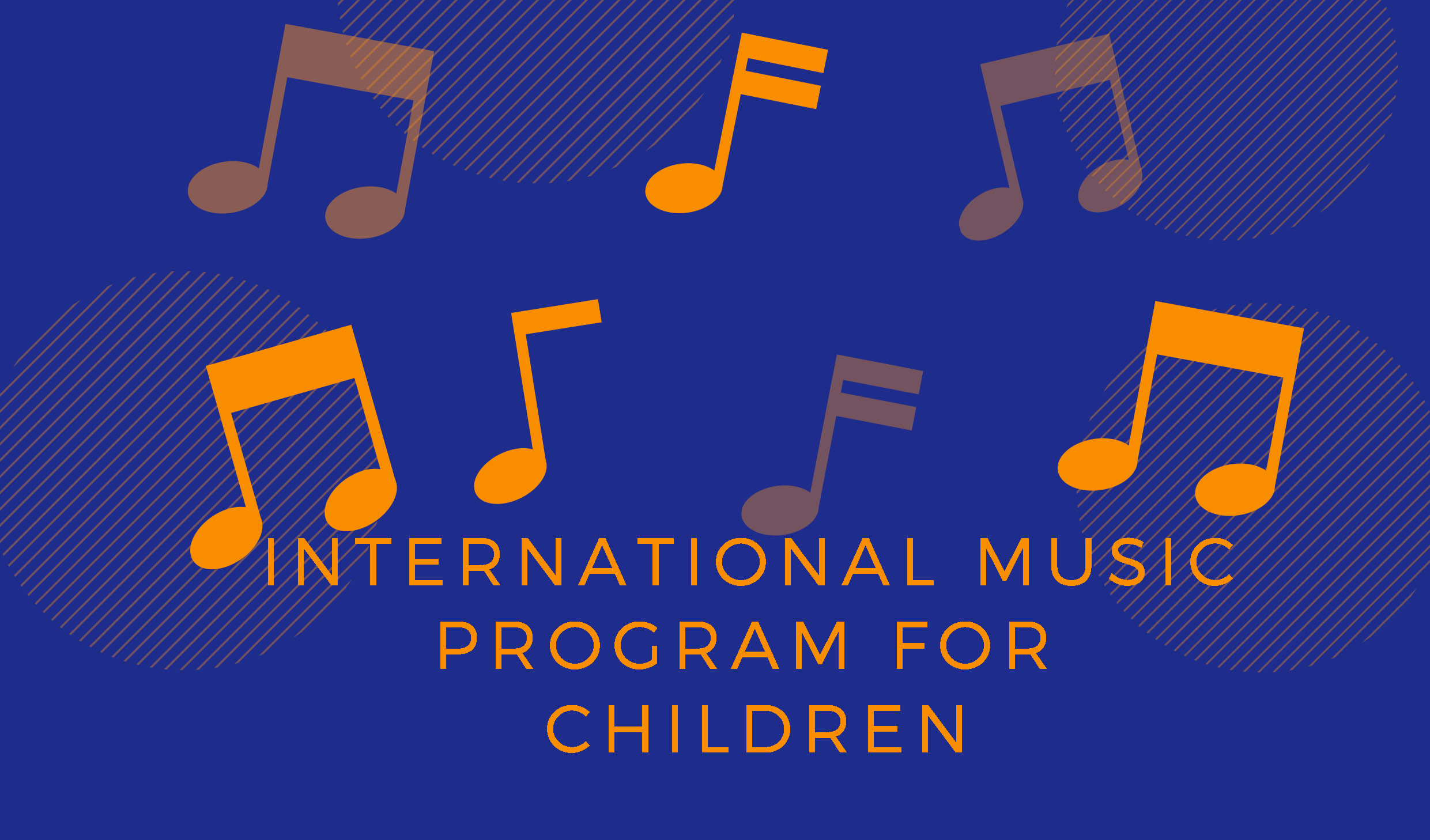 INTERNATIONAL MUSIC PROGRAM FOR CHILDREN